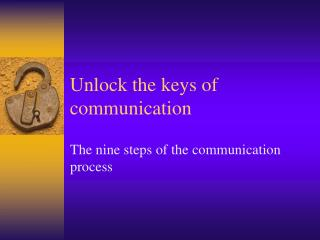 Unlock the keys of communication
