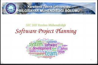 SEC 308 Yazılım Mühendisliği Software Project Planning