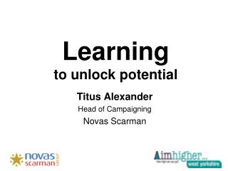 Learning  to unlock potential