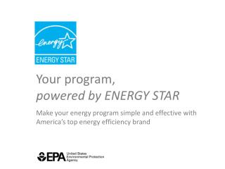 Your  program ,  p owered by ENERGY STAR
