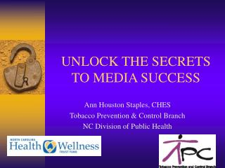 UNLOCK THE SECRETS TO MEDIA SUCCESS