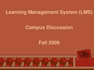 Learning Management System (LMS) Campus Discussion Fall 2009