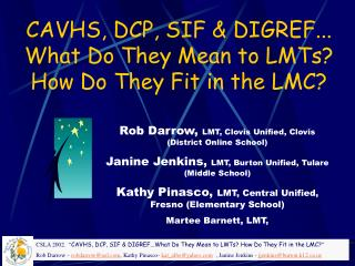 CAVHS, DCP, SIF & DIGREF... What Do They Mean to LMTs?  How Do They Fit in the LMC?