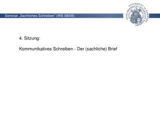 Seminar �Sachliches Schreiben� (WS 08/09)