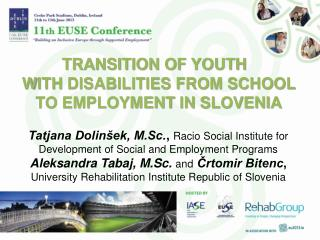 TRANSITION OF YOUTH W ITH  DISABILITIES FROM SCHOOL TO EMPLOYMENT  IN  SLOVENIA