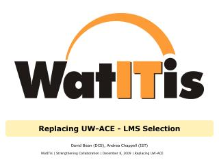 Replacing UW-ACE - LMS Selection