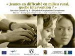 Jeunes en difficult  en milieu rural, quelle intervention