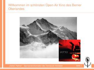 Willkommen im schönsten Open-Air Kino des Berner Oberlandes