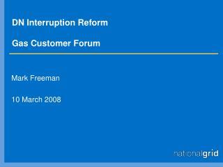 DN Interruption Reform Gas Customer Forum