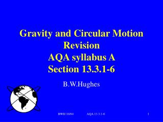 Gravity and Circular Motion Revision AQA syllabus A  Section 13.3.1-6