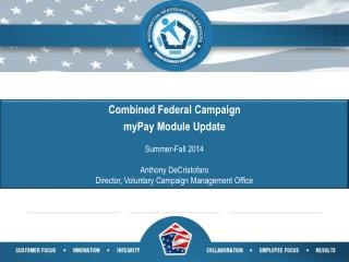 Combined Federal Campaign  myPay Module Update Summer-Fall 2014 Anthony DeCristofaro