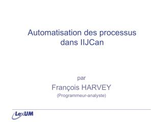 Automatisation des processus dans IIJCan