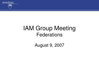 IAM Group Meeting  Federations