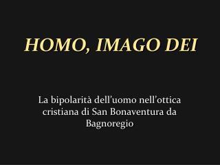 HOMO, IMAGO DEI