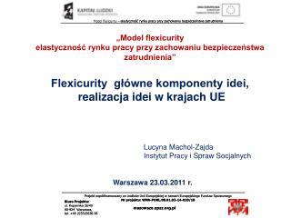 Flexicurity  g?�wne komponenty idei,  realizacja idei w krajach UE