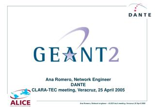 Ana Romero, Network Engineer DANTE CLARA-TEC meeting, Veracruz, 25 April 2005