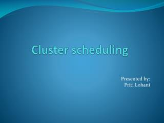 Cluster scheduling