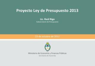 Proyecto Ley de Presupuesto 2013