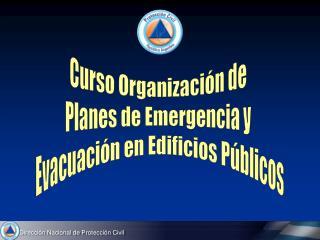 Curso Organización de  Planes de Emergencia y  Evacuación en Edificios Públicos