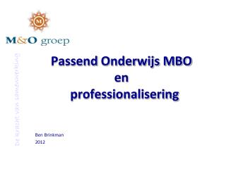 Passend  O nderwijs MBO en   professionalisering