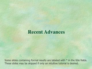 Recent Advances