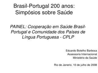 Brasil-Portugal 200 anos: Simp�sios sobre Sa�de