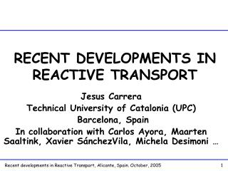 RECENT DEVELOPMENTS IN REACTIVE TRANSPORT