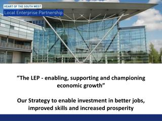 """The LEP - enabling, supporting and championing economic growth"""