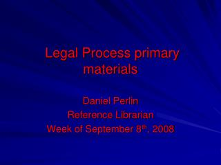 Legal Process primary materials