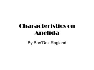 Characteristics on Anelida