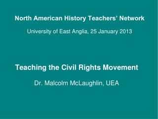 North American History Teachers' Network University of East Anglia, 25 January 2013