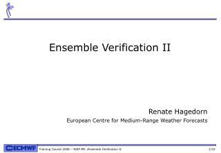 Ensemble Verification II