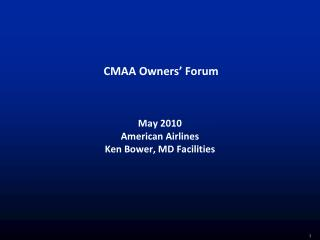 CMAA Owners' Forum May 2010 American Airlines Ken Bower, MD Facilities