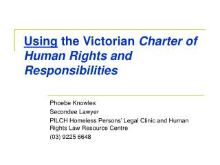 Using  the Victorian  Charter of Human Rights and Responsibilities