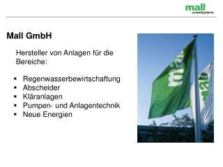 Mall GmbH Hersteller von Anlagen für die Bereiche: