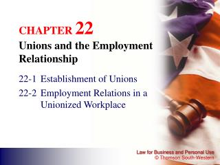 CHAPTER  22 Unions and the Employment Relationship