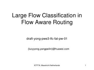 Large Flow Classification in Flow Aware Routing draft-yong-pwe3-lfc-fat-pw-01