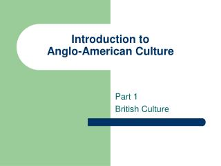 Introduction to  Anglo-American Culture