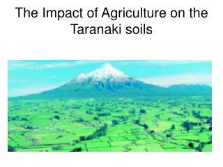 The Impact of Agriculture on the Taranaki soils