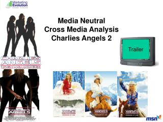 Media Neutral  Cross Media Analysis Charlies Angels 2