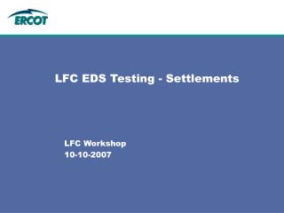 LFC EDS Testing - Settlements