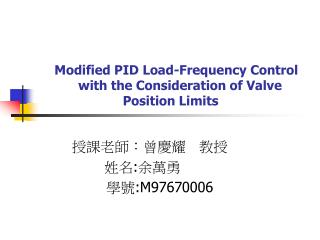 Modified PID Load-Frequency Control      with the Consideration of Valve    Position Limits