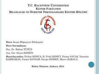 T.C. Hacettepe Üniversitesi Eğitim Fakültesi Bilgisayar ve Öğretim Teknolojileri Eğitimi Bölümü