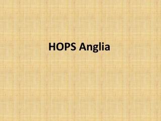 HOPS Anglia