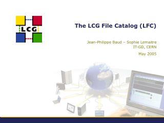 The LCG File Catalog (LFC)