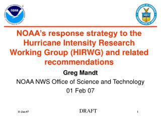 Greg Mandt NOAA NWS Office of Science and Technology 01 Feb 07