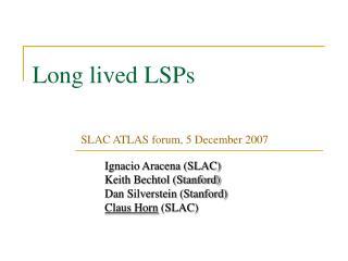 Long lived LSPs
