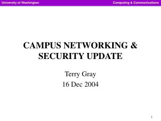 CAMPUS NETWORKING & SECURITY UPDATE