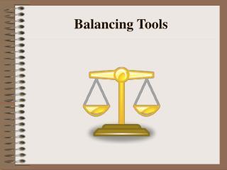 Balancing Tools
