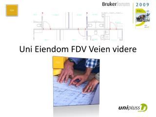 Uni Eiendom FDV Veien videre
